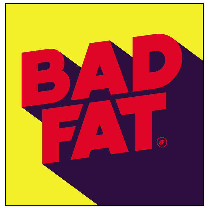 Bad Fat - 2 in 1 EP